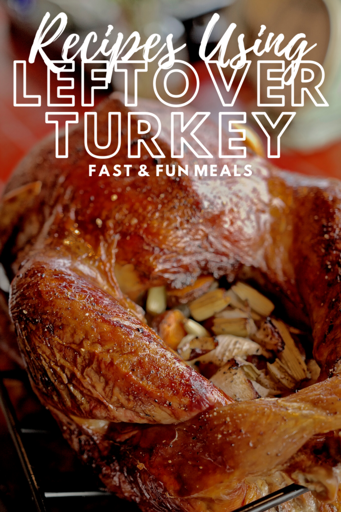 Pin showing the title of recipes using leftover turkey at the top with a turkey in the background.