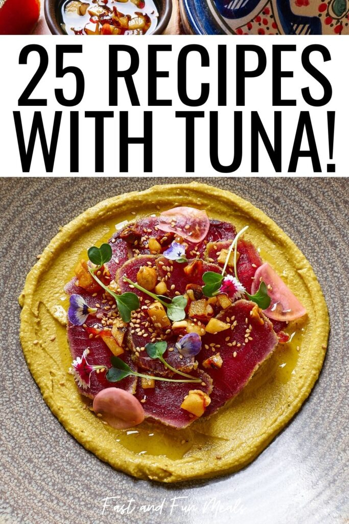 Pin showing the title of 25 recipes with tuna with image in the background.
