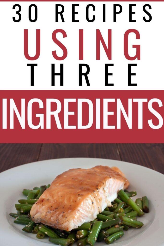 30 3 Ingredient Recipes