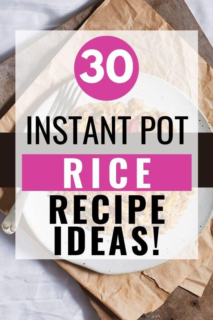 30 Instant Pot Rice Recipe Ideas
