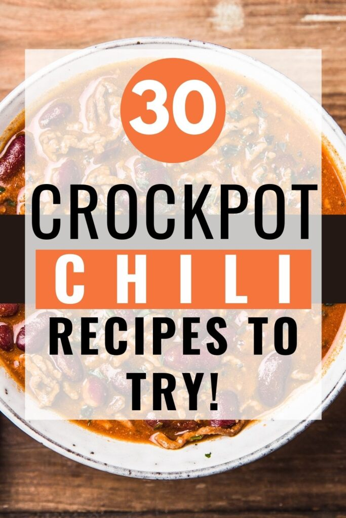 Pin showing the title of 30 crockpot chili recipes to try with chili photo in the background.
