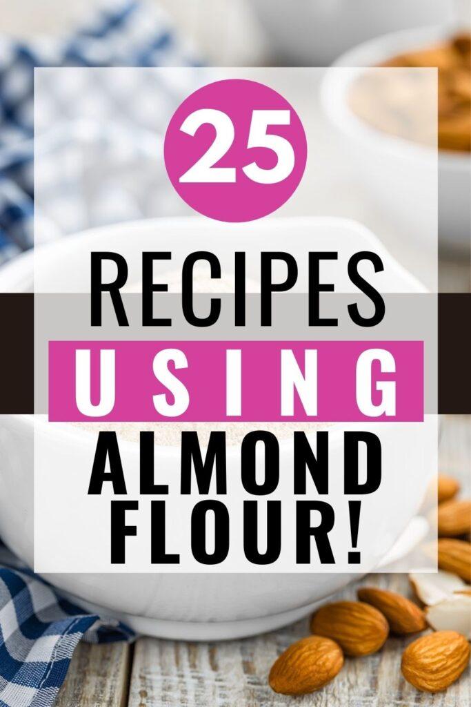 25 Recipes With Almond Flour