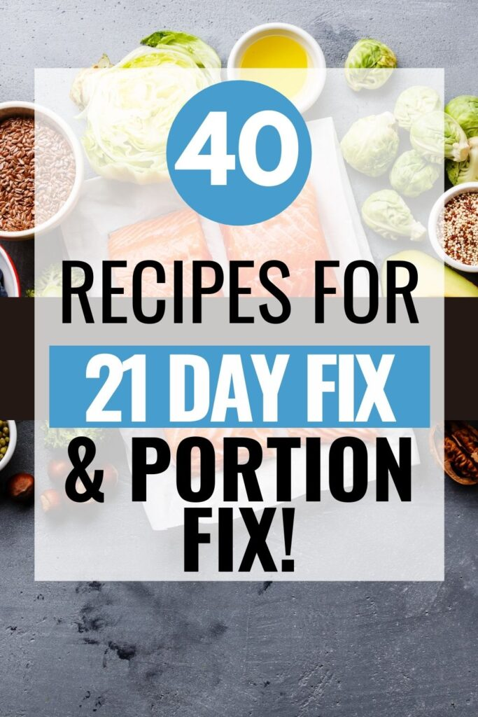 Pin showing the 21 Day fix recipes with title across the middle.