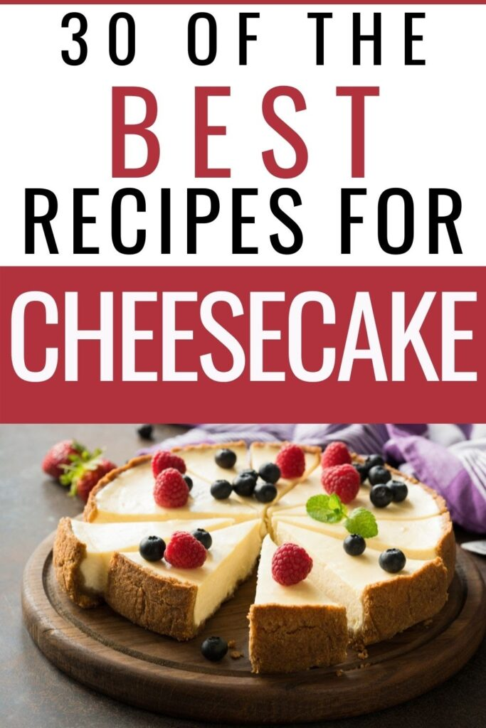 30 Best Cheesecake Recipes